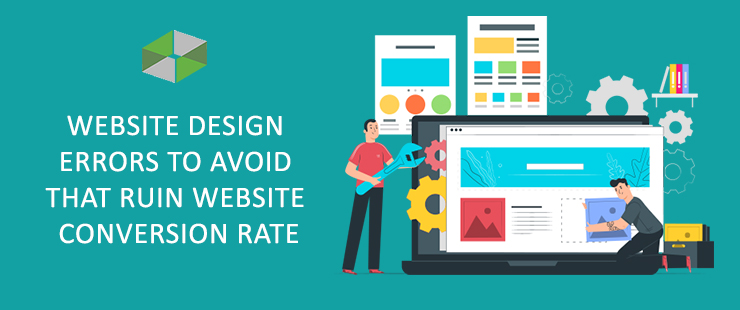Website Design Errors to avoid that ruin Website Conversion Rate